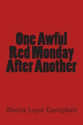 One Awful Red Monday After Another