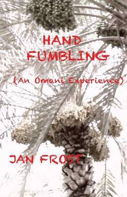 Hand Fumbling: (An Omani Experience)