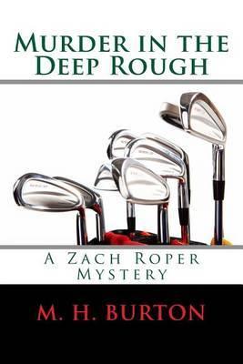 Murder in the Deep Rough: A Zach Roper Mystery
