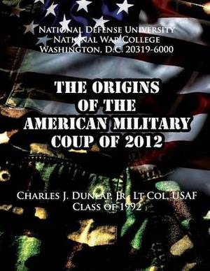 The Origins of the American Military Coup of 2012