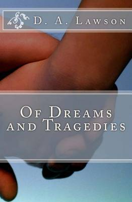 Of Dreams and Tragedies