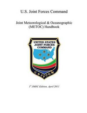 U.S. Joint Forces Command: Joint Meteorological & Oceanographic (Metoc) Handbook