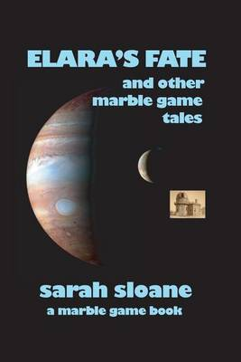 Elara's Fate and Other Marble Game Tales