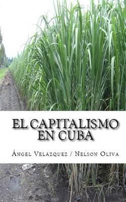 El Capitalismo En Cuba