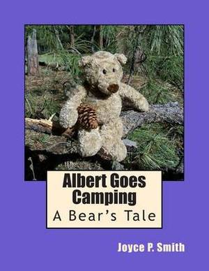 Albert Goes Camping: A Bear's Tale