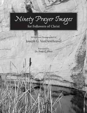 Ninety Prayer Images: For Followers of Christ