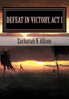Defeat in Victory, ACT I