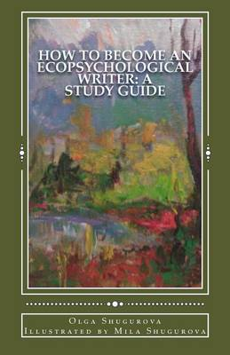 How to Become an Ecopsychological Writer: A Study Guide