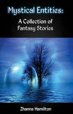 Mystical Entities: A Collection of Fantasy Stories
