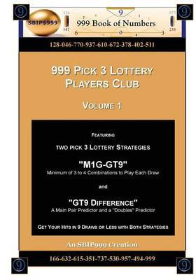 999 Pick 3 Lottery Players Club Volume 1: Featuring M1g-Gt9 and Gt9 Difference Lottery Strategies