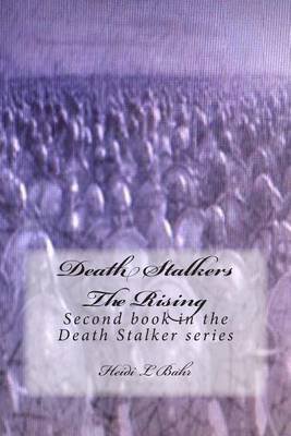 Death Stalkers the Rising: Second Book in the Death Stalker Series