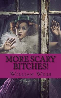 More Scary Bitches!: 15 More of the Scariest Women You'll Ever Meet!