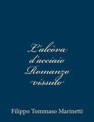 L'Alcova D'Acciaio Romanzo Vissuto