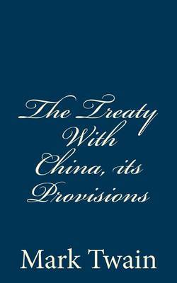 The Treaty with China, Its Provisions