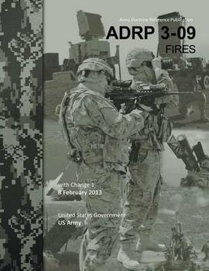 Army Doctrine Reference Publication Adrp 3-09 Fires with Change 1 8 February 2013