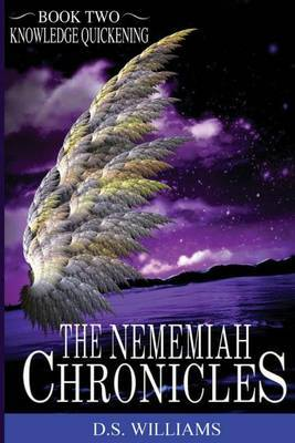 The Nememiah Chronicles - Knowledge Quickening