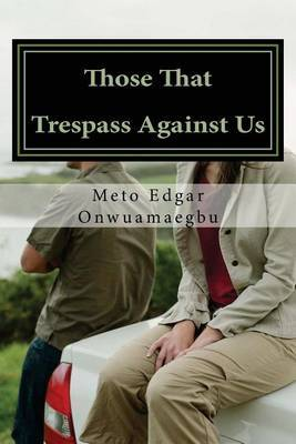 Those That Trespass Against Us