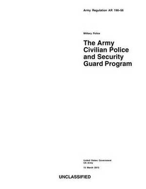 Army Regulation AR 190-56 Military Police the Army Civilian Police and Security Guard Program 15 March 2013