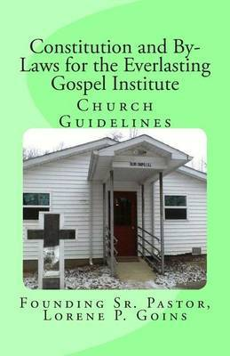 Constitution and By-Laws for the Everlasting Gospel Institute: Church Guidelines