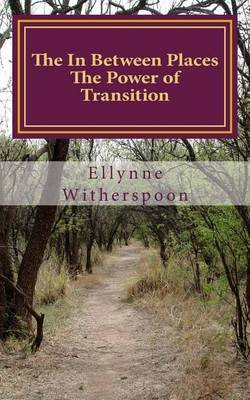 The in Between Places: The Power of Transition