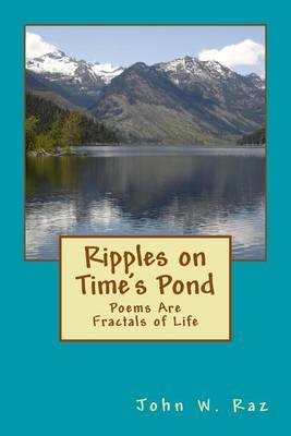 Ripples on Time's Pond: Poems Are Fractals of Life