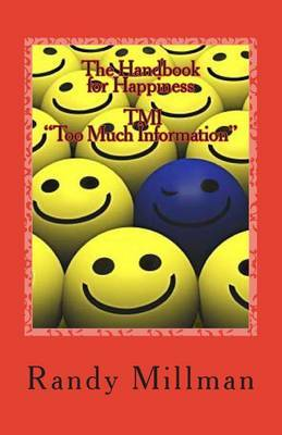 The Handbook for Happiness Tmi: (Too Much Information)