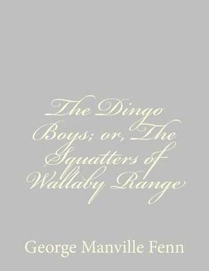 The Dingo Boys; Or, the Squatters of Wallaby Range