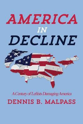 America in Decline: A Century of Leftists Damaging America