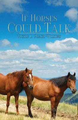 If Horses Could Talk: Tails of Two Mustangs