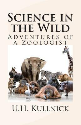 Science in the Wild: Adventures of a Zoologist