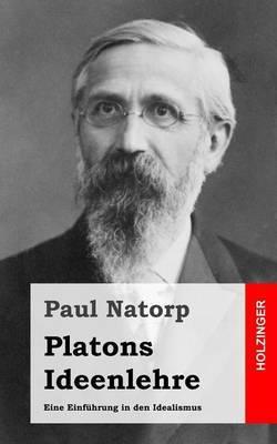 Platons Ideenlehre: Eine Einfuhrung in Den Idealismus