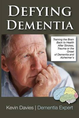 Defying Dementia: Training the Brain Back to Health