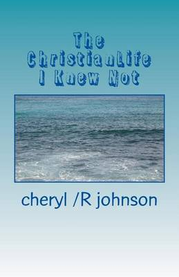 The Christianlife I Knew Not