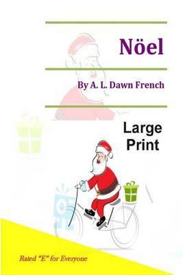 Noel: Large Print Edition