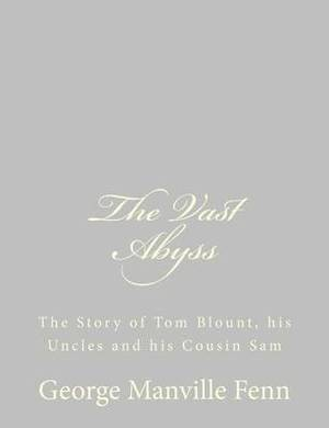 The Vast Abyss: The Story of Tom Blount, His Uncles and His Cousin Sam