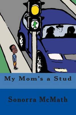 My Mom's a Stud: A Family Book Designed to Address Labels Used in the Lgbtq Community