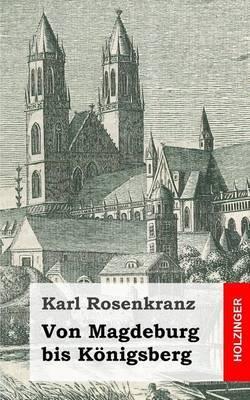 Von Magdeburg Bis Konigsberg