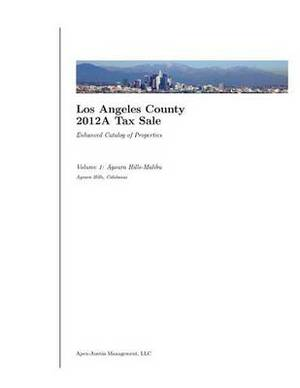 Los Angeles County 2012a Tax Sale: Vol. 1: Enhanced Catalog of Properties