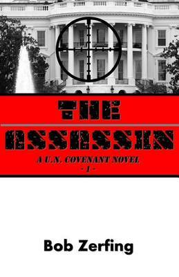 The Assassin: A U.N. Covenant Novel
