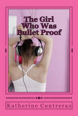 The Girl Who Was Bulletproof