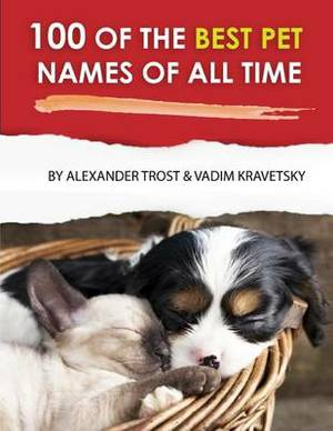100 of the Best Pet Names of All Time