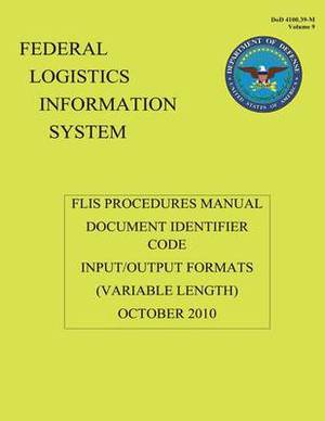 Federal Logistics Information System - Flis Procedures Manual Document Identifier Code Input/Output Formats October 2010: Flis Procedures Manual Document Identifier Code Input/Output Formats October 2010