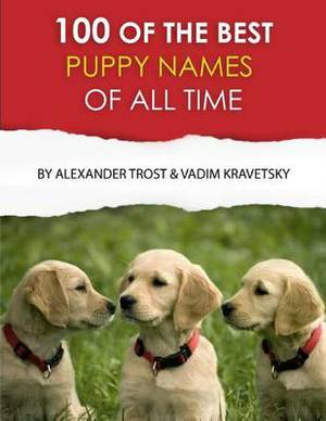 100 of the Best Puppy Names of All Time