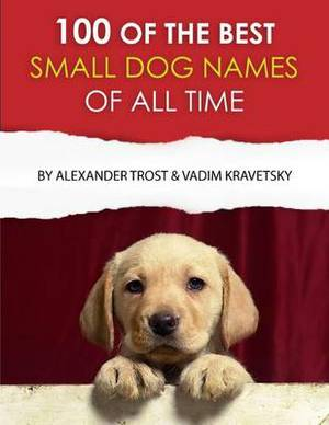100 of the Best Small Dog Names of All Time