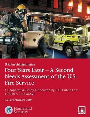 Four Years Later - A Second Needs Assessment of the U.S. Fire Service: A Cooperative Study