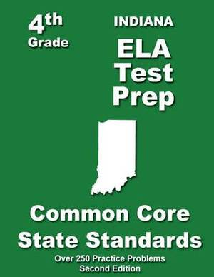 Indiana 4th Grade Ela Test Prep: Common Core Learning Standards