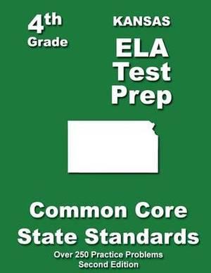 Kansas 4th Grade Ela Test Prep: Common Core Learning Standards