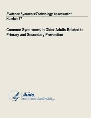 Common Syndromes in Older Adults Related to Primary and Secondary Prevention: Evidence Synthesis/Technology Assessment Number 87