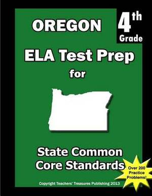 Oregon 4th Grade Ela Test Prep: Common Core Learning Standards