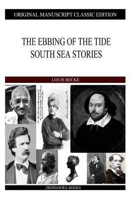 The Ebbing of the Tide South Sea Stories